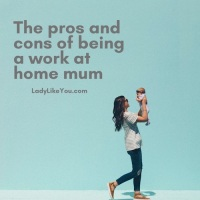 The pros and cons of being a work at home mum