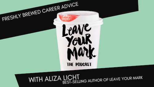 leave-your-mark-podcast-aliza-licht